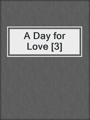 A Day for Love [3]