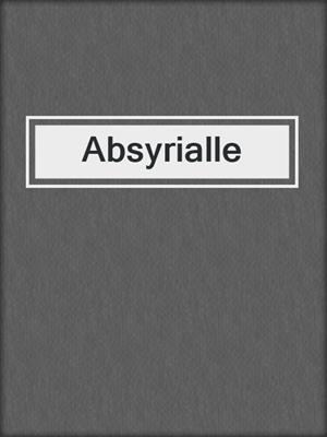 cover image of Absyrialle