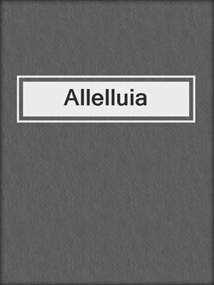 cover image of Allelluia