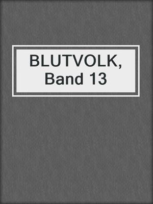cover image of BLUTVOLK, Band 13