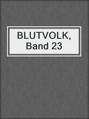 cover image of BLUTVOLK, Band 23