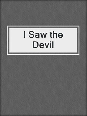 cover image of I Saw the Devil