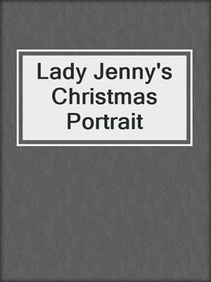 cover image of Lady Jenny's Christmas Portrait