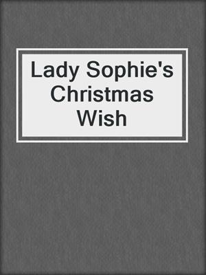 cover image of Lady Sophie's Christmas Wish