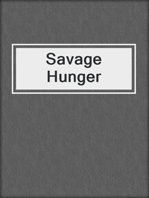 Savage Hunger
