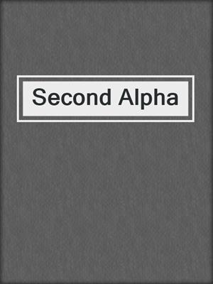 cover image of Second Alpha