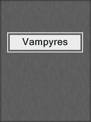 cover image of Vampyres